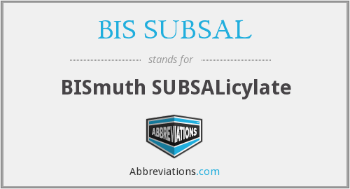 BIS SUBSAL - Bismuth Subsalicylate