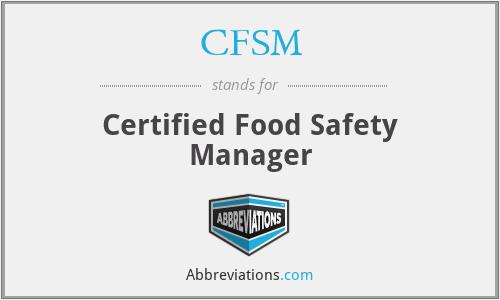 CFSM - Certified Food Safety Manager