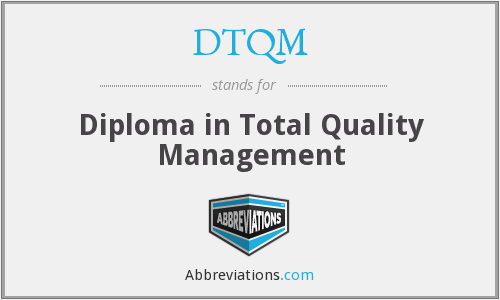 DTQM - Diploma in Total Quality Management