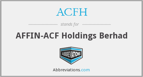 ACFH - AFFIN-ACF Holdings Berhad