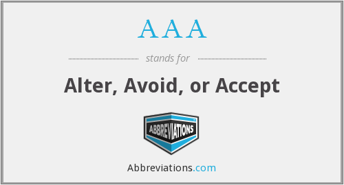 AAA - Alter, Avoid, or Accept