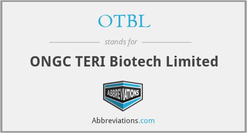 OTBL - ONGC TERI Biotech Limited
