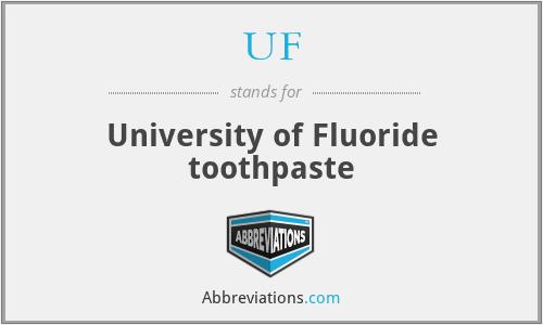 UF - University of Fluoride toothpaste