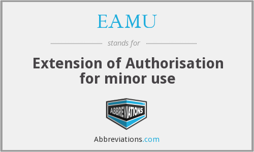EAMU - Extension of Authorisation for minor use