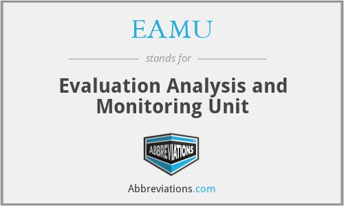 EAMU - Evaluation Analysis and Monitoring Unit
