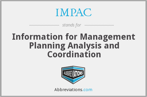 IMPAC - Information For Management Planning Analysis And Coordination