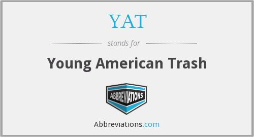 YAT - Young American Trash