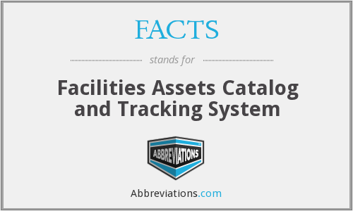FACTS - Facilities Assets Catalog and Tracking System