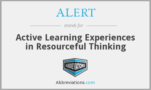 ALERT - Active Learning Experiences in Resourceful Thinking