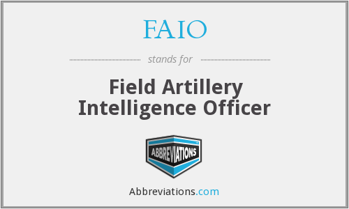 FAIO - Field Artillery Intelligence Officer