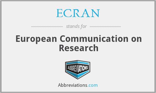 ECRAN - European Communication on Research