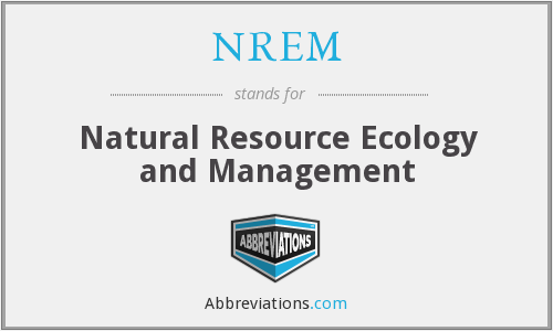 NREM - Natural Resource Ecology and Management