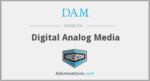 DAM - Digital Analog Media