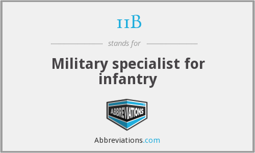 11B - Military specialist for infantry