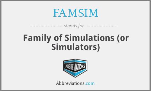 FAMSIM - Family of Simulations (or Simulators)