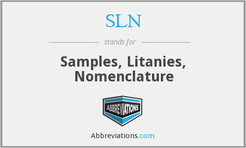 SLN - Samples, Litanies, Nomenclature