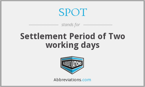 SPOT - Settlement Period of Two working days