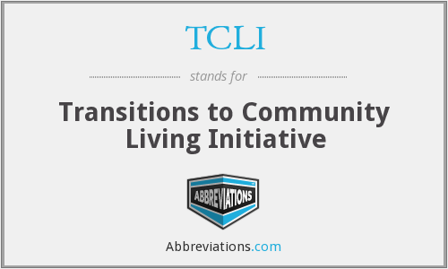 TCLI - Transitions to Community Living Initiative