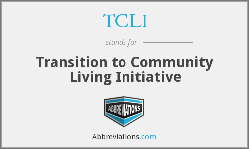 TCLI - Transition to Community Living Initiative