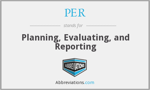 PER - Planning, Evaluating, and Reporting