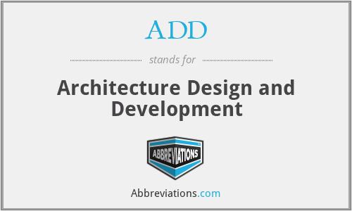 ADD - Architecture Design and Development