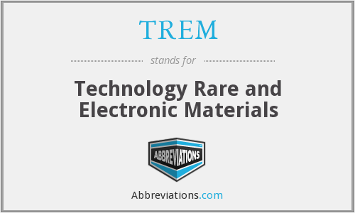 TREM - Technology Rare and Electronic Materials