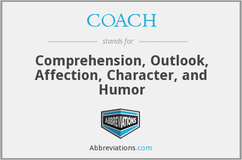 COACH - Comprehension, Outlook, Affection, Character, and Humor