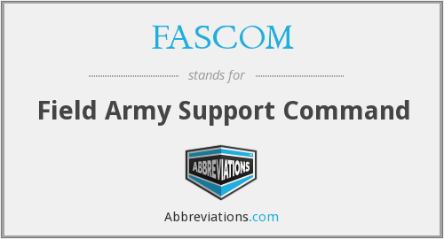 FASCOM - Field Army Support Command