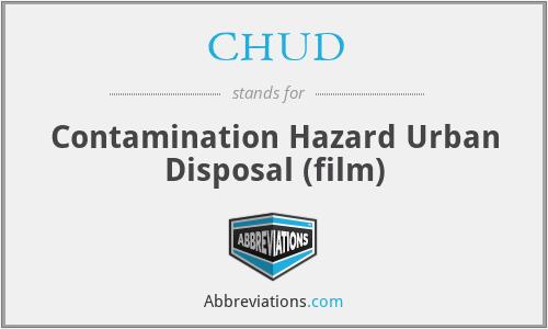 CHUD - Contamination Hazard Urban Disposal (film)