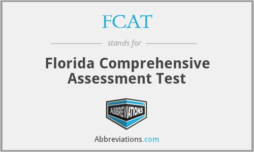 FCAT - Florida Comprehensive Assessment Test