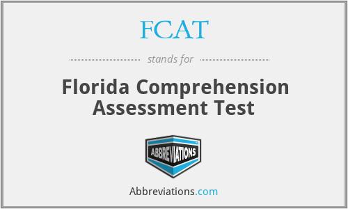 FCAT - Florida Comprehension Assessment Test