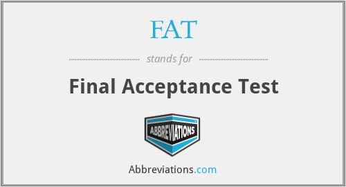 FAT - Final Acceptance Test