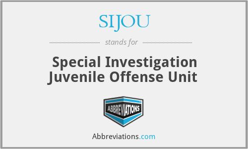 SIJOU - Special Investigation Juvenile Offense Unit