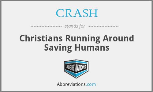 CRASH - Christians Running Around Saving Humans
