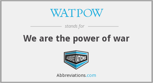 What does WATPOW stand for?