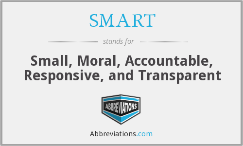 SMART - Small, Moral, Accountable, Responsive, and Transparent