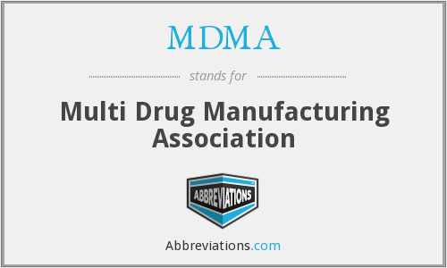 MDMA - Multi Drug Manufacturing Association