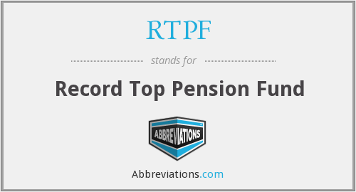 RTPF - Record Top Pension Fund
