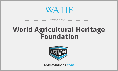 WAHF - World Agricultural Heritage Foundation