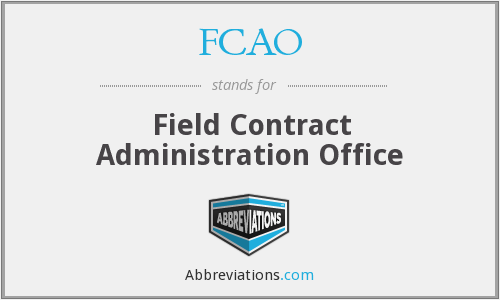 FCAO - Field Contract Administration Office