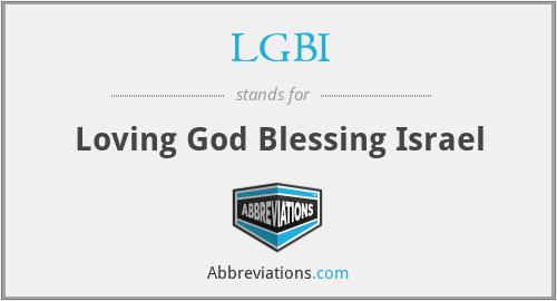 LGBI - Loving God Blessing Israel