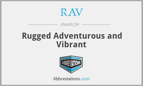 RAV - Rugged Adventurous and Vibrant