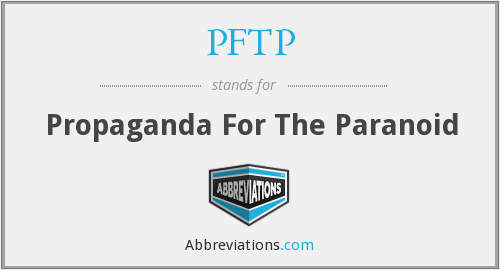 PFTP - Propaganda For The Paranoid