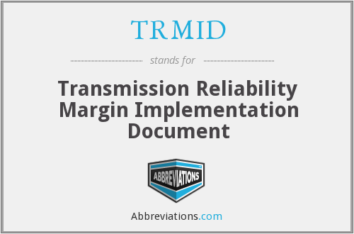 What does TRMID stand for?