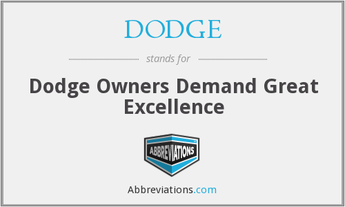 DODGE - Dodge Owners Demand Great Excellence