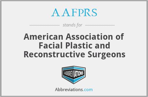 AAFPRS - American Association of Facial Plastic and Reconstructive Surgeons