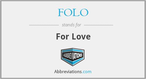 FOLO - For Love