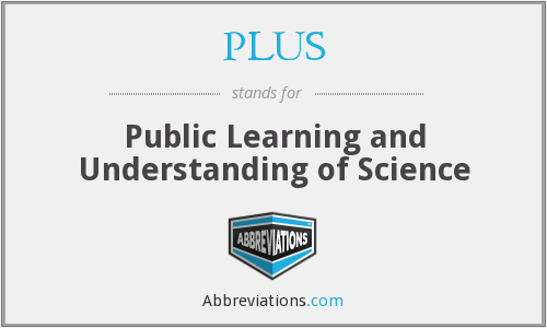 PLUS - Public Learning and Understanding of Science