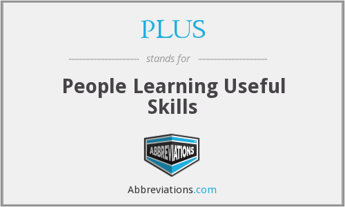PLUS - People Learning Useful Skills