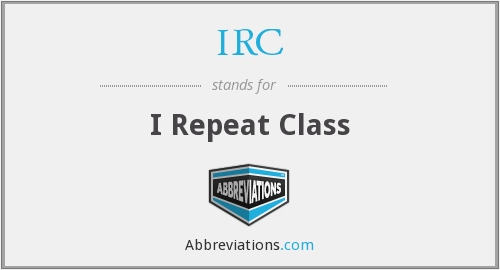IRC - I Repeat Class